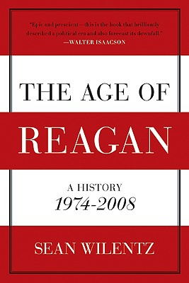 The Age of Reagan By Wilentz, Sean
