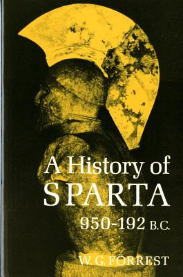 A History of Sparta, 950-192 B.C. By Forrest, William George Grieve