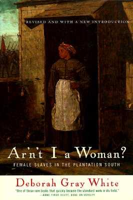 Ar'N't I A Woman? By White, Deborah Gray