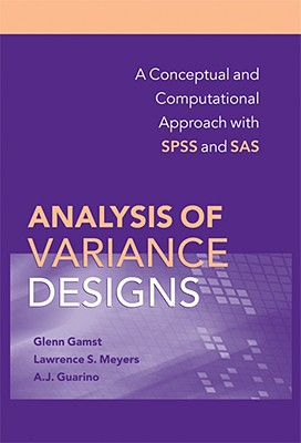 Analysis of Variance Designs By Gamst, Glenn/ Meyers, Lawrence S./ Guarino, A. J.