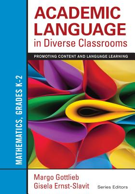 Academic Language in Diverse Classrooms - Mathematics, Grades K-2 By Gottlieb, Margo H./ Ernst-slavit, Gisela L.